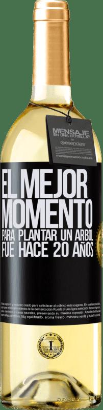 24,95 € Envío gratis | Vino Blanco Edición WHITE El mejor momento para plantar un árbol , fue hace 20 años Etiqueta Negra. Etiqueta personalizable Vino joven Cosecha 2020 Verdejo
