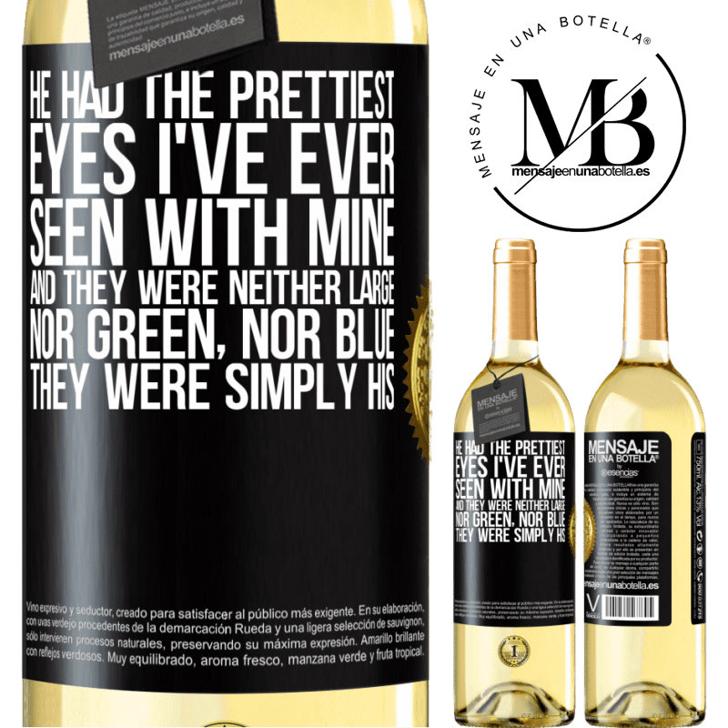 24,95 € Free Shipping | White Wine WHITE Edition He had the prettiest eyes I've ever seen with mine. And they were neither large, nor green, nor blue. They were simply his Black Label. Customizable label Young wine Harvest 2020 Verdejo