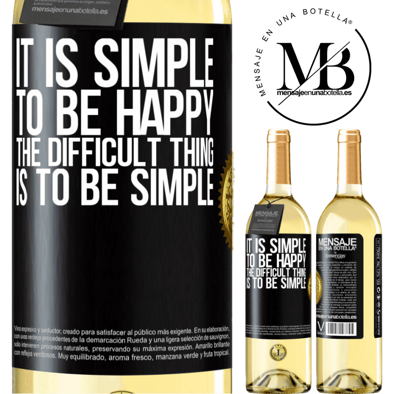 24,95 € Free Shipping   White Wine WHITE Edition It is simple to be happy, the difficult thing is to be simple Black Label. Customizable label Young wine Harvest 2020 Verdejo