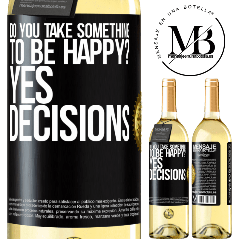 24,95 € Free Shipping | White Wine WHITE Edition do you take something to be happy? Yes, decisions Black Label. Customizable label Young wine Harvest 2020 Verdejo