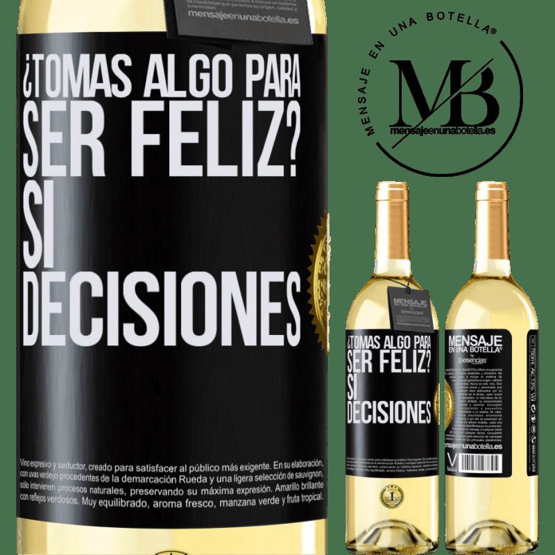 24,95 € Envoi gratuit   Vin blanc Édition WHITE prenez-vous quelque chose pour être heureux? Oui, les décisions Étiquette Noire. Étiquette personnalisable Vin jeune Récolte 2020 Verdejo