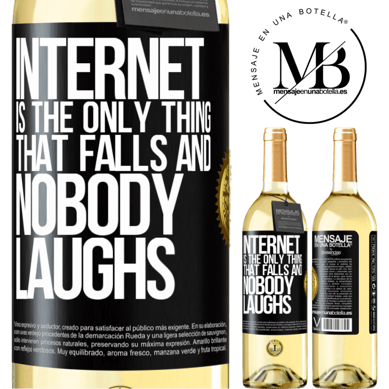 24,95 € Free Shipping   White Wine WHITE Edition Internet is the only thing that falls and nobody laughs Black Label. Customizable label Young wine Harvest 2020 Verdejo
