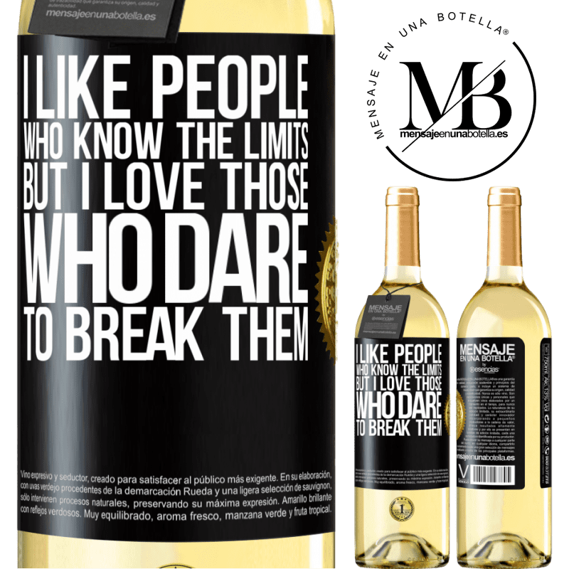 24,95 € Free Shipping | White Wine WHITE Edition I like people who know the limits, but I love those who dare to break them Black Label. Customizable label Young wine Harvest 2020 Verdejo