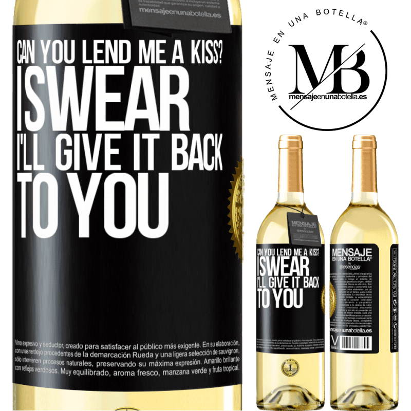 24,95 € Free Shipping   White Wine WHITE Edition can you lend me a kiss? I swear I'll give it back to you Black Label. Customizable label Young wine Harvest 2020 Verdejo
