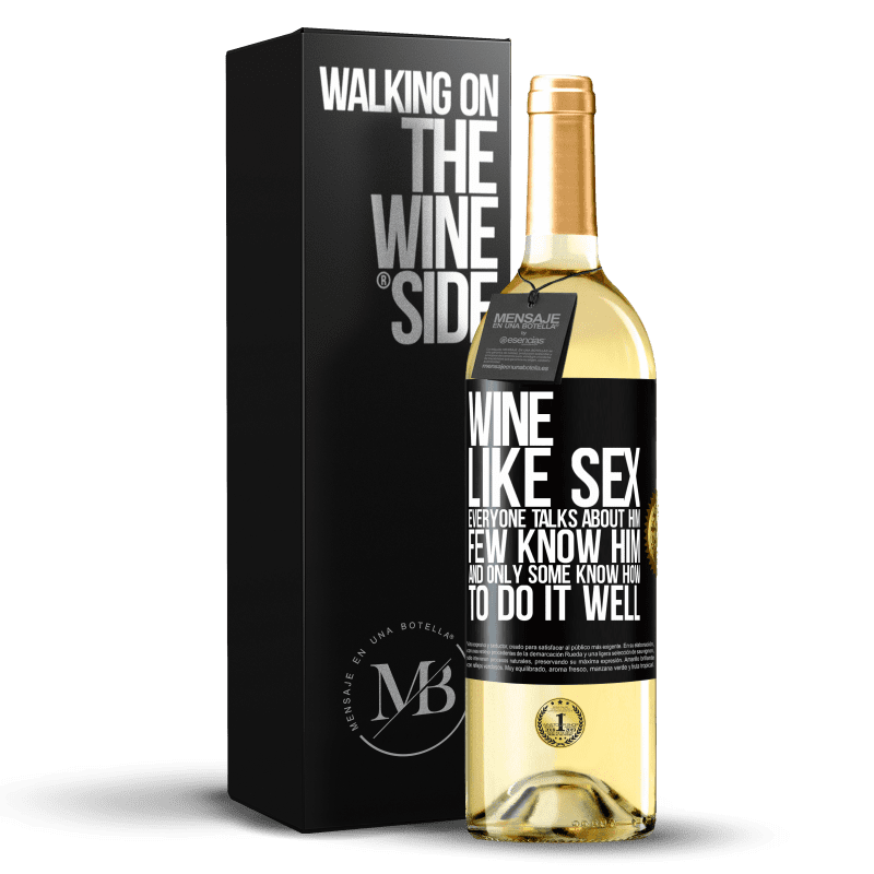 24,95 € Free Shipping | White Wine WHITE Edition Wine, like sex, everyone talks about him, few know him, and only some know how to do it well Black Label. Customizable label Young wine Harvest 2020 Verdejo