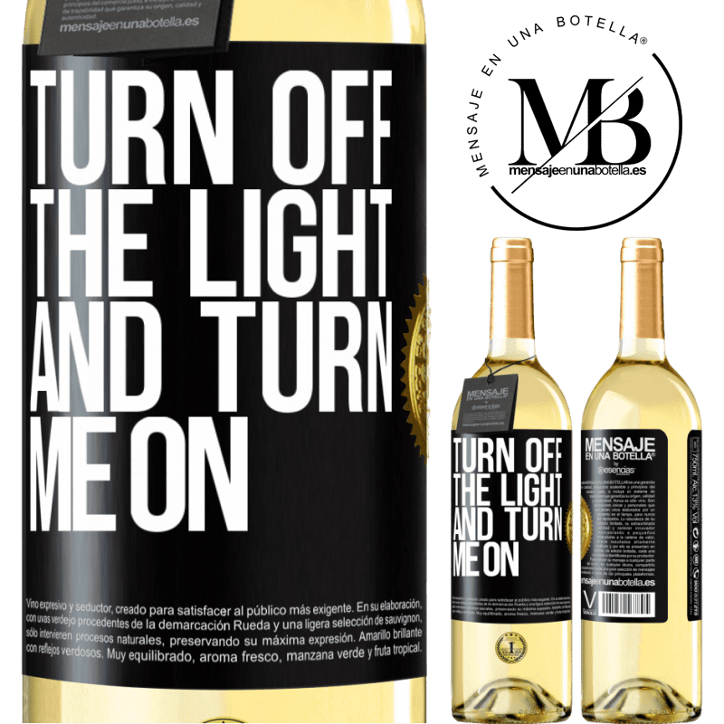 24,95 € Free Shipping   White Wine WHITE Edition Turn off the light and turn me on Black Label. Customizable label Young wine Harvest 2020 Verdejo