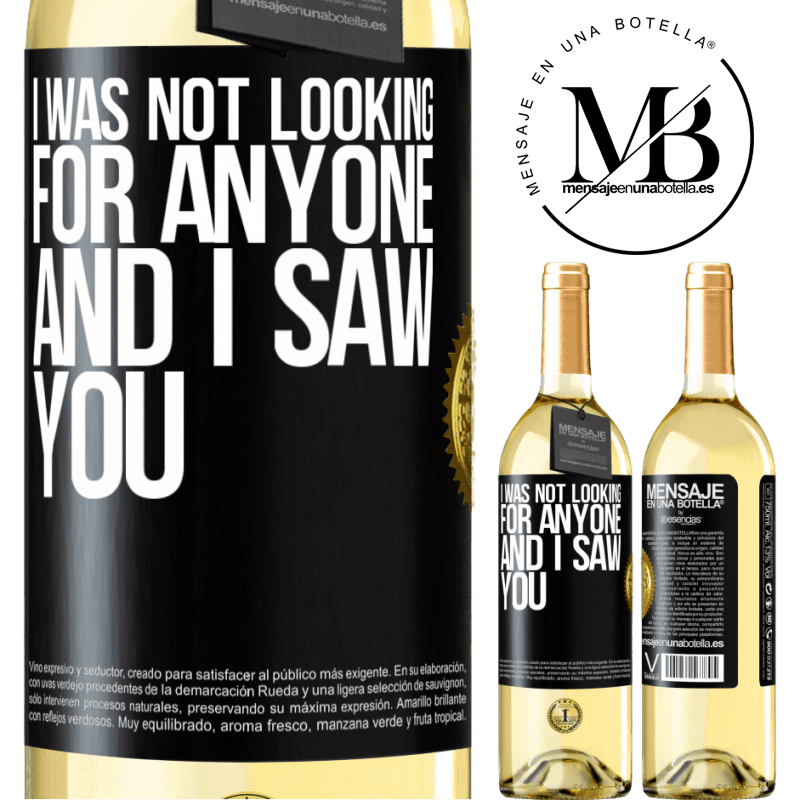 24,95 € Free Shipping | White Wine WHITE Edition I was not looking for anyone and I saw you Black Label. Customizable label Young wine Harvest 2020 Verdejo