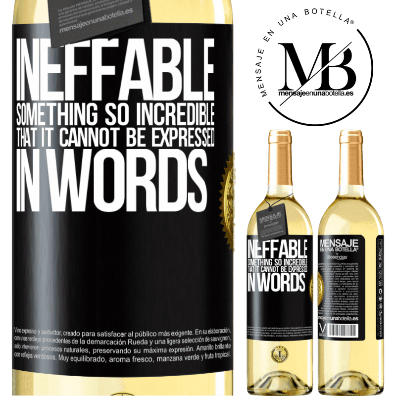 24,95 € Free Shipping   White Wine WHITE Edition Ineffable. Something so incredible that it cannot be expressed in words Black Label. Customizable label Young wine Harvest 2020 Verdejo