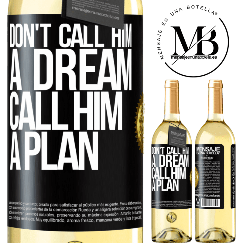 24,95 € Free Shipping | White Wine WHITE Edition Don't call him a dream, call him a plan Black Label. Customizable label Young wine Harvest 2020 Verdejo