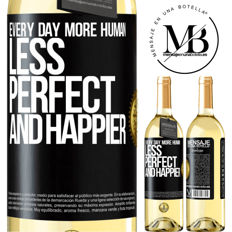 24,95 € Free Shipping | White Wine WHITE Edition Every day more human, less perfect and happier Black Label. Customizable label Young wine Harvest 2020 Verdejo