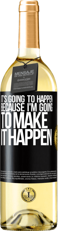 24,95 € Free Shipping | White Wine WHITE Edition It's going to happen because I'm going to make it happen Black Label. Customizable label Young wine Harvest 2020 Verdejo