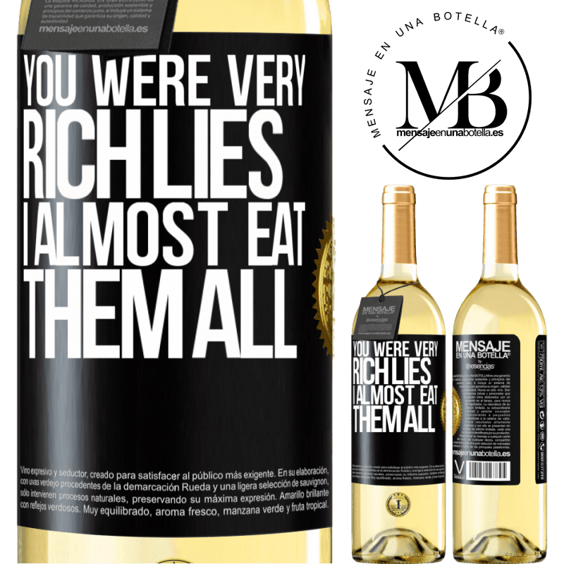 24,95 € Free Shipping | White Wine WHITE Edition You were very rich lies. I almost eat them all Black Label. Customizable label Young wine Harvest 2020 Verdejo