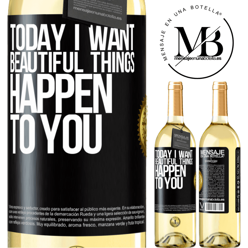 24,95 € Free Shipping | White Wine WHITE Edition Today I want beautiful things to happen to you Black Label. Customizable label Young wine Harvest 2020 Verdejo