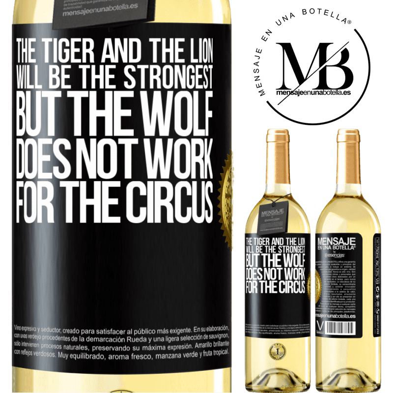 24,95 € Free Shipping | White Wine WHITE Edition The tiger and the lion will be the strongest, but the wolf does not work for the circus Black Label. Customizable label Young wine Harvest 2020 Verdejo