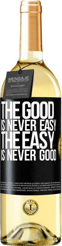 24,95 € Free Shipping | White Wine WHITE Edition The good is never easy. The easy is never good Black Label. Customizable label Young wine Harvest 2020 Verdejo