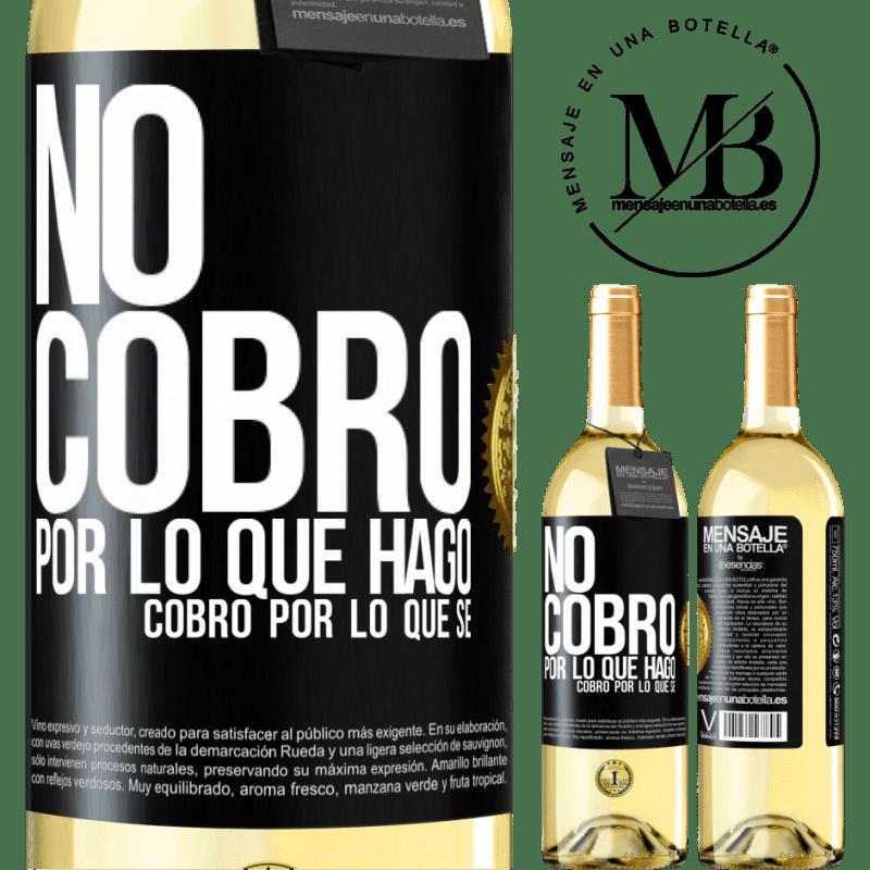 24,95 € Envoi gratuit   Vin blanc Édition WHITE Je ne facture pas ce que je fais, je facture ce que je sais Étiquette Noire. Étiquette personnalisable Vin jeune Récolte 2020 Verdejo