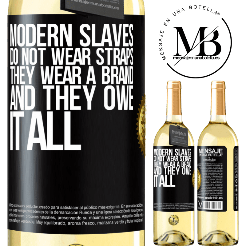 24,95 € Free Shipping | White Wine WHITE Edition Modern slaves do not wear straps. They wear a brand and they owe it all Black Label. Customizable label Young wine Harvest 2020 Verdejo