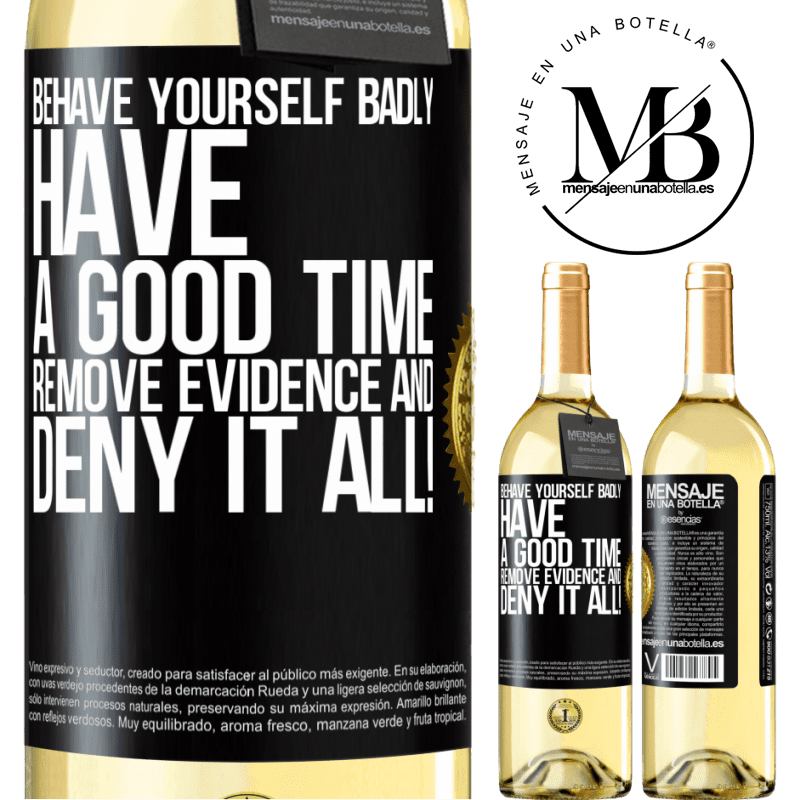 24,95 € Free Shipping | White Wine WHITE Edition Behave yourself badly. Have a good time. Remove evidence and ... Deny it all! Black Label. Customizable label Young wine Harvest 2020 Verdejo