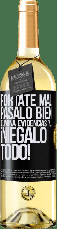 24,95 € Envío gratis | Vino Blanco Edición WHITE Pórtate mal. Pásalo bien. Elimina evidencias y… ¡Niégalo todo! Etiqueta Negra. Etiqueta personalizable Vino joven Cosecha 2020 Verdejo