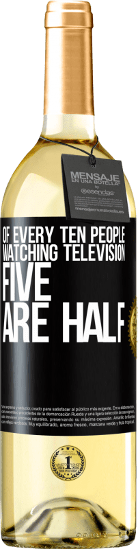24,95 € Free Shipping | White Wine WHITE Edition Of every ten people watching television, five are half Black Label. Customizable label Young wine Harvest 2020 Verdejo