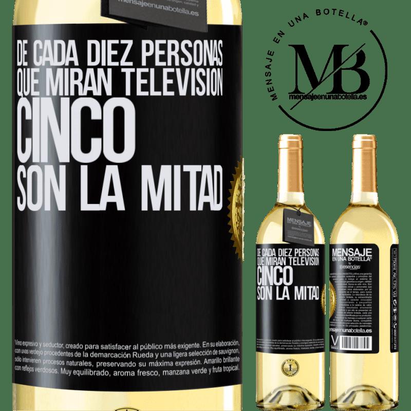 24,95 € Envío gratis   Vino Blanco Edición WHITE De cada diez personas que miran televisión, cinco son la mitad Etiqueta Negra. Etiqueta personalizable Vino joven Cosecha 2020 Verdejo