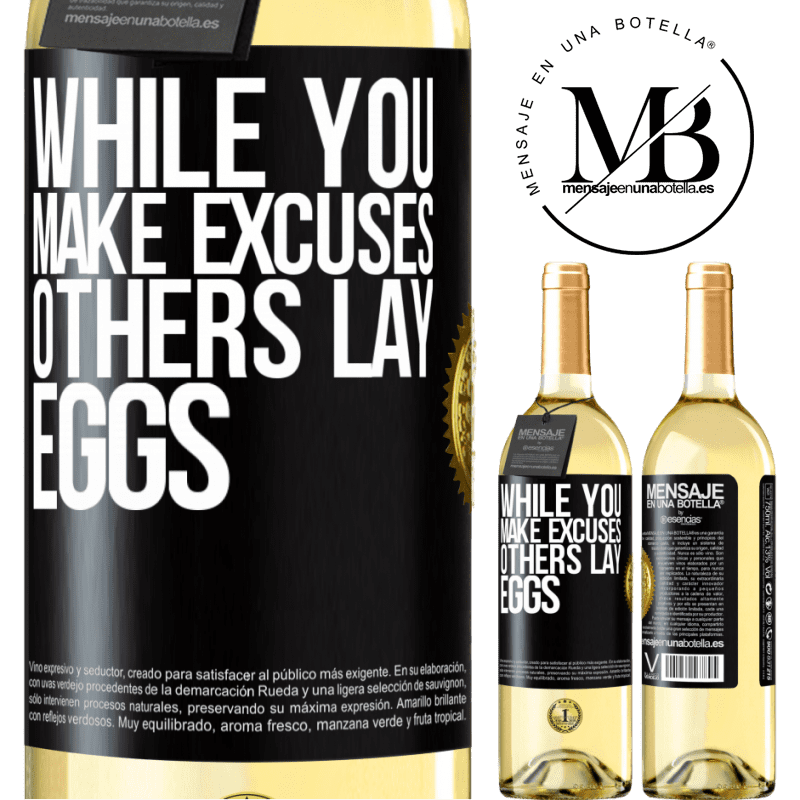 24,95 € Free Shipping | White Wine WHITE Edition While you make excuses, others lay eggs Black Label. Customizable label Young wine Harvest 2020 Verdejo