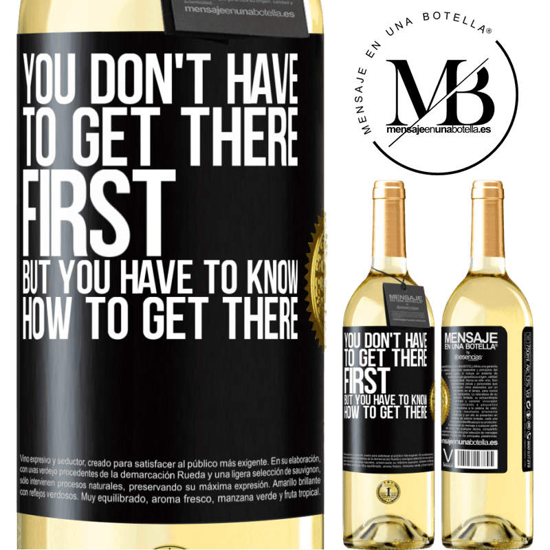 24,95 € Free Shipping | White Wine WHITE Edition You don't have to get there first, but you have to know how to get there Black Label. Customizable label Young wine Harvest 2020 Verdejo