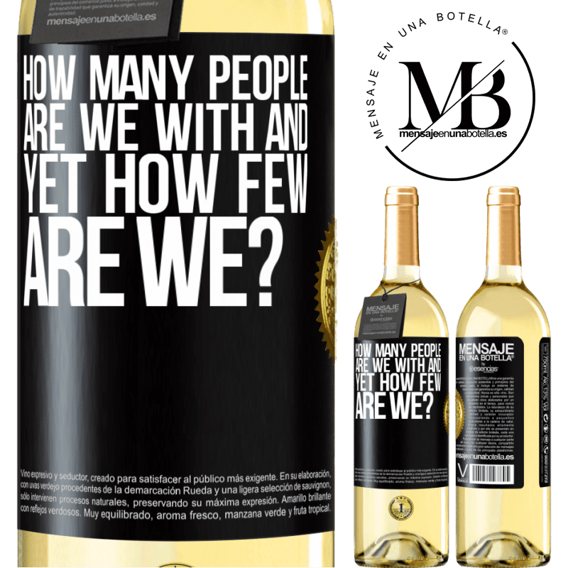 24,95 € Free Shipping   White Wine WHITE Edition How many people are we with and yet how few are we? Black Label. Customizable label Young wine Harvest 2020 Verdejo