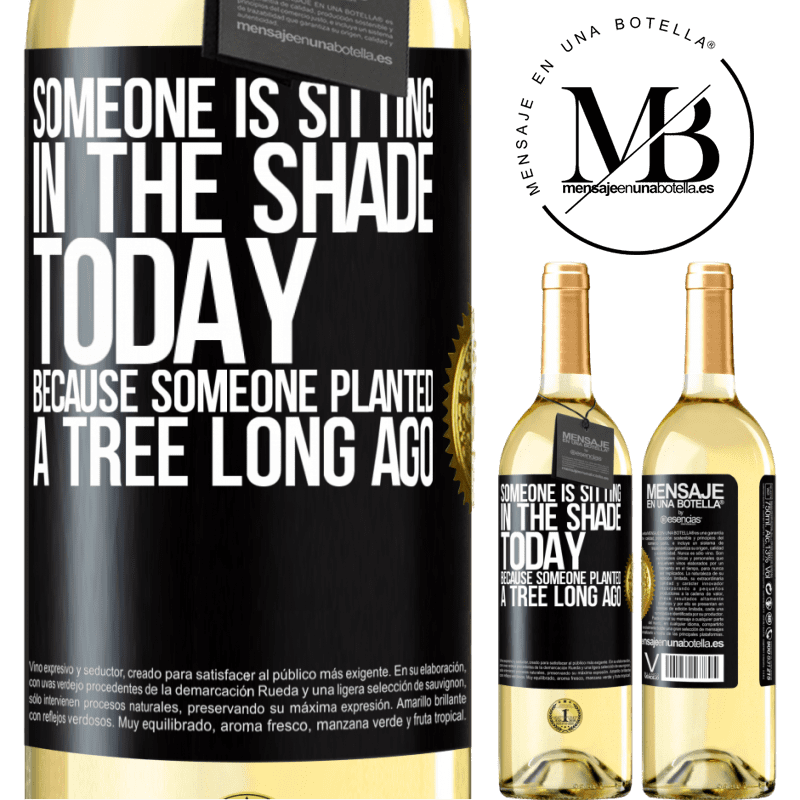 24,95 € Free Shipping | White Wine WHITE Edition Someone is sitting in the shade today, because someone planted a tree long ago Black Label. Customizable label Young wine Harvest 2020 Verdejo