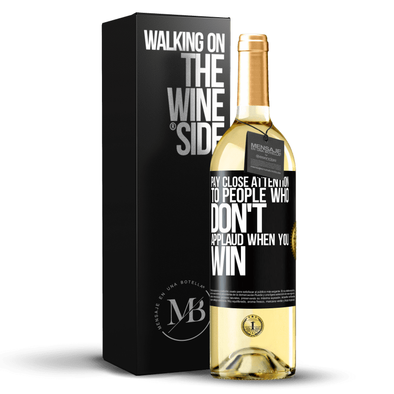 24,95 € Free Shipping | White Wine WHITE Edition Pay close attention to people who don't applaud when you win Black Label. Customizable label Young wine Harvest 2020 Verdejo