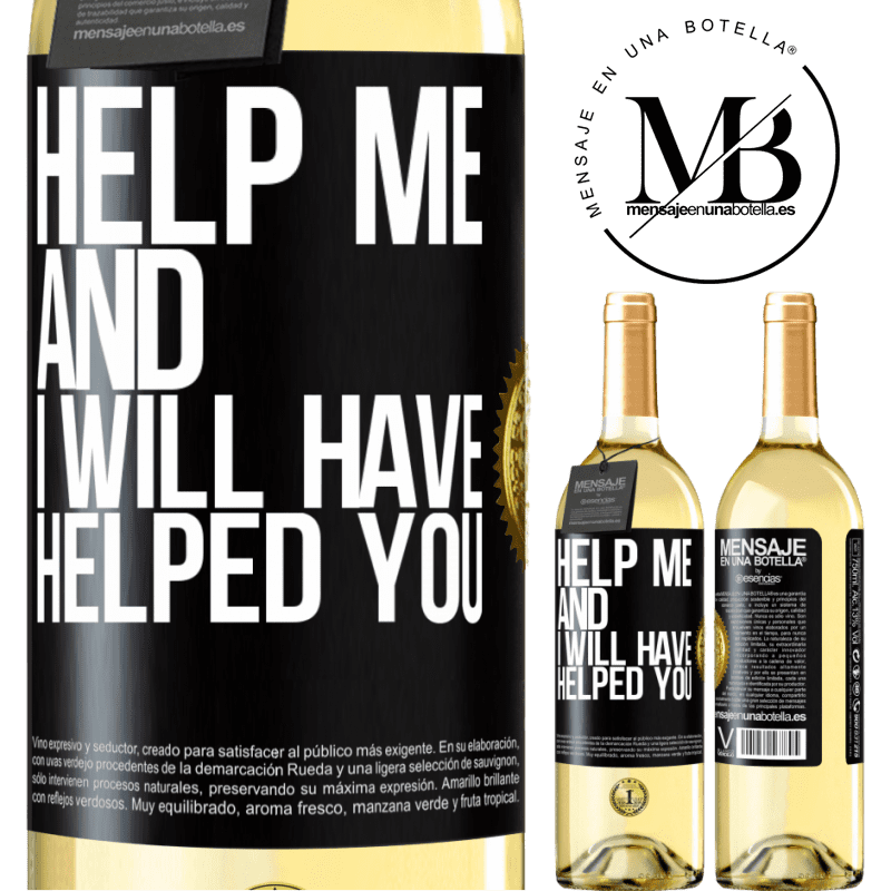 24,95 € Free Shipping | White Wine WHITE Edition Help me and I will have helped you Black Label. Customizable label Young wine Harvest 2020 Verdejo