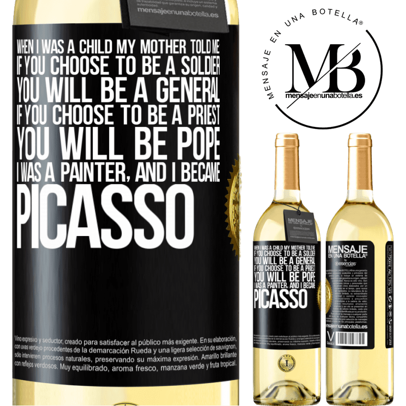 24,95 € Free Shipping | White Wine WHITE Edition When I was a child my mother told me: if you choose to be a soldier, you will be a general If you choose to be a priest, you Black Label. Customizable label Young wine Harvest 2020 Verdejo