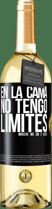 24,95 € Envío gratis | Vino Blanco Edición WHITE En la cama no tengo límites. Anoche me caí 2 veces Etiqueta Negra. Etiqueta personalizable Vino joven Cosecha 2020 Verdejo