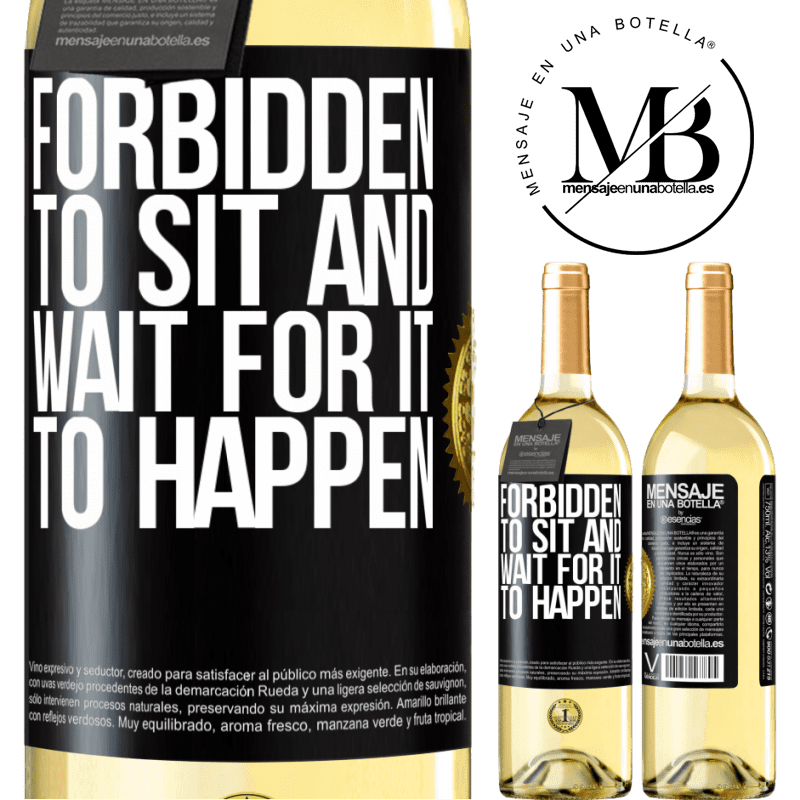 24,95 € Free Shipping | White Wine WHITE Edition Forbidden to sit and wait for it to happen Black Label. Customizable label Young wine Harvest 2020 Verdejo