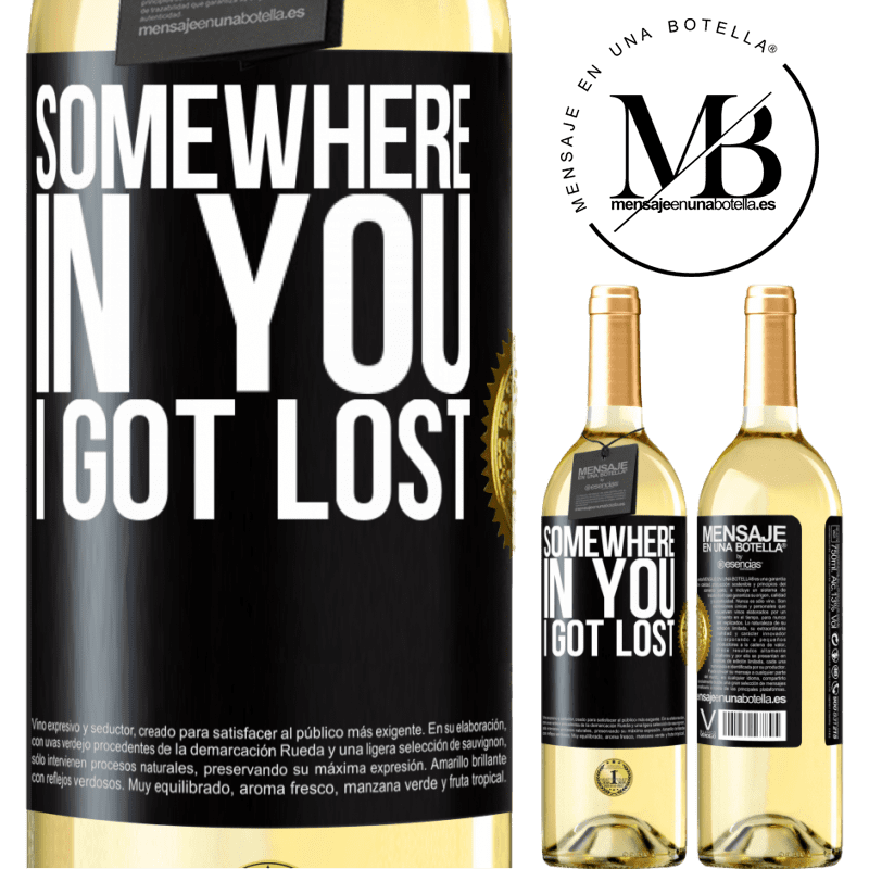 24,95 € Free Shipping | White Wine WHITE Edition Somewhere in you I got lost Black Label. Customizable label Young wine Harvest 2020 Verdejo