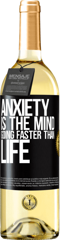 24,95 € Free Shipping   White Wine WHITE Edition Anxiety is the mind going faster than life Black Label. Customizable label Young wine Harvest 2020 Verdejo