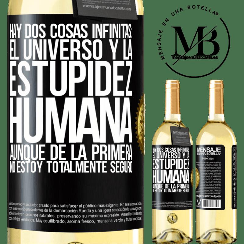 24,95 € Envoi gratuit   Vin blanc Édition WHITE Il y a deux choses infinies: l'univers et la stupidité humaine. Bien que du premier je ne suis pas totalement sûr Étiquette Noire. Étiquette personnalisable Vin jeune Récolte 2020 Verdejo