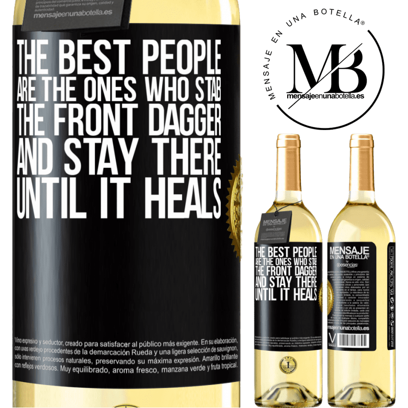 24,95 € Free Shipping | White Wine WHITE Edition The best people are the ones who stab the front dagger and stay there until it heals Black Label. Customizable label Young wine Harvest 2020 Verdejo