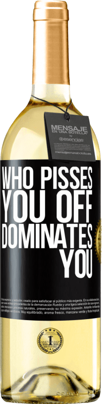 24,95 € Free Shipping | White Wine WHITE Edition Who pisses you off, dominates you Black Label. Customizable label Young wine Harvest 2020 Verdejo