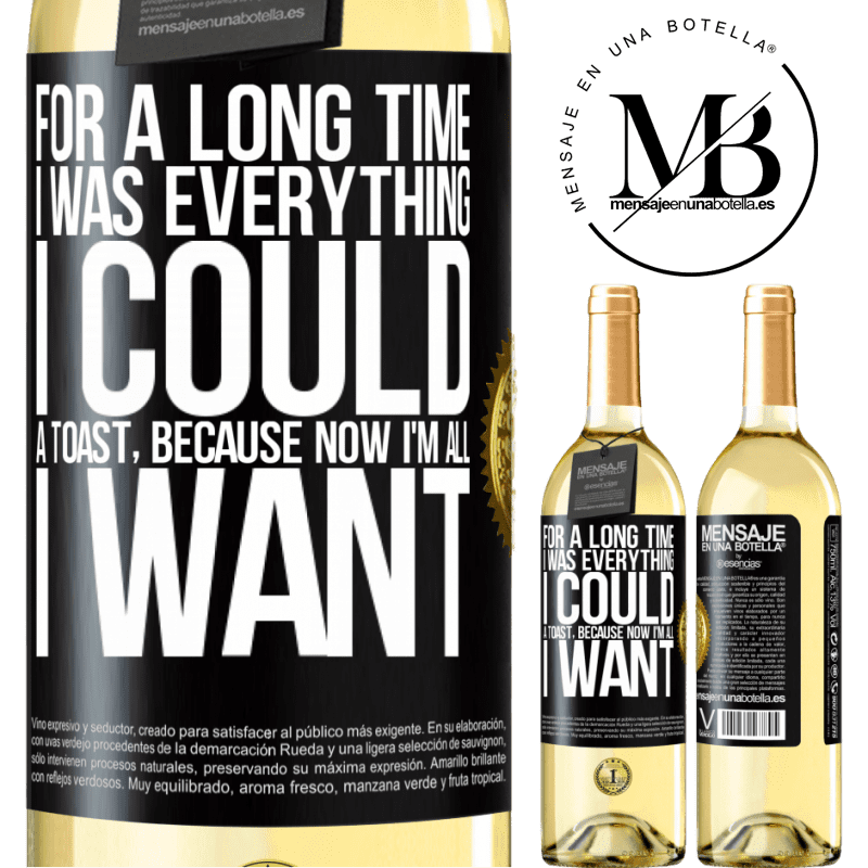 24,95 € Free Shipping   White Wine WHITE Edition For a long time I was everything I could. A toast, because now I'm all I want Black Label. Customizable label Young wine Harvest 2020 Verdejo