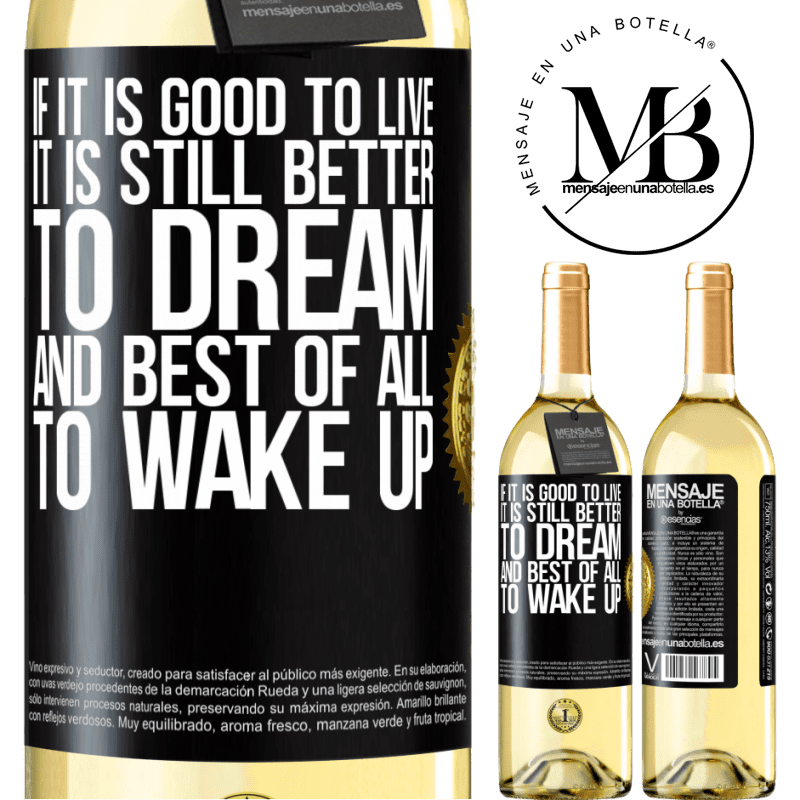 24,95 € Free Shipping | White Wine WHITE Edition If it is good to live, it is still better to dream, and best of all, to wake up Black Label. Customizable label Young wine Harvest 2020 Verdejo