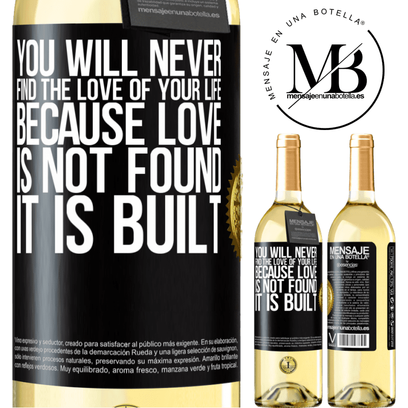24,95 € Free Shipping | White Wine WHITE Edition You will never find the love of your life. Because love is not found, it is built Black Label. Customizable label Young wine Harvest 2020 Verdejo
