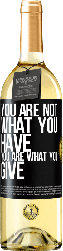 24,95 € Free Shipping | White Wine WHITE Edition You are not what you have. You are what you give Black Label. Customizable label Young wine Harvest 2020 Verdejo