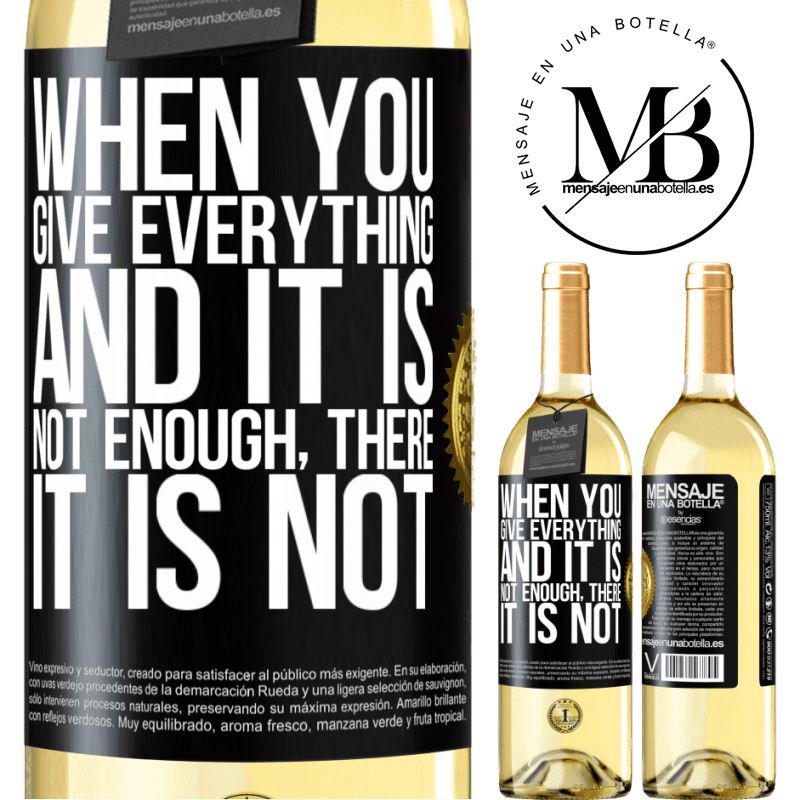 24,95 € Free Shipping   White Wine WHITE Edition When you give everything and it is not enough, there it is not Black Label. Customizable label Young wine Harvest 2020 Verdejo