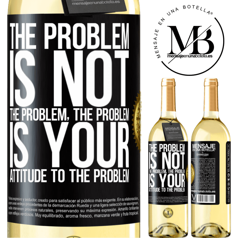 24,95 € Free Shipping | White Wine WHITE Edition The problem is not the problem. The problem is your attitude to the problem Black Label. Customizable label Young wine Harvest 2020 Verdejo
