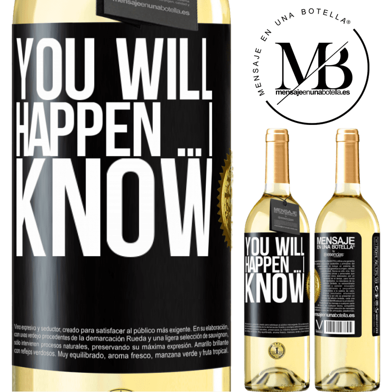 24,95 € Free Shipping | White Wine WHITE Edition You will happen ... I know Black Label. Customizable label Young wine Harvest 2020 Verdejo