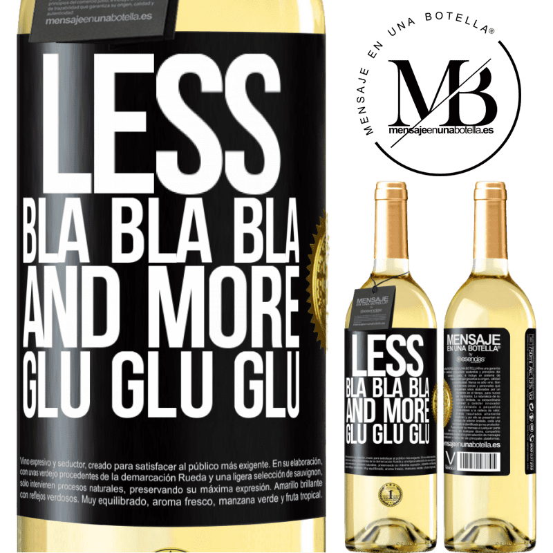24,95 € Free Shipping | White Wine WHITE Edition Less Bla Bla Bla and more Glu Glu Glu Black Label. Customizable label Young wine Harvest 2020 Verdejo