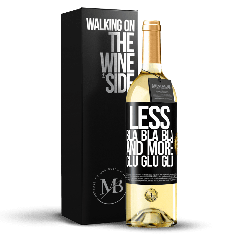 24,95 € Free Shipping   White Wine WHITE Edition Less Bla Bla Bla and more Glu Glu Glu Black Label. Customizable label Young wine Harvest 2020 Verdejo
