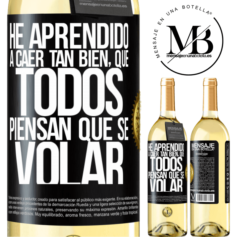 24,95 € Free Shipping | White Wine WHITE Edition I've learned to fall so well that everyone thinks I know how to fly Black Label. Customizable label Young wine Harvest 2020 Verdejo