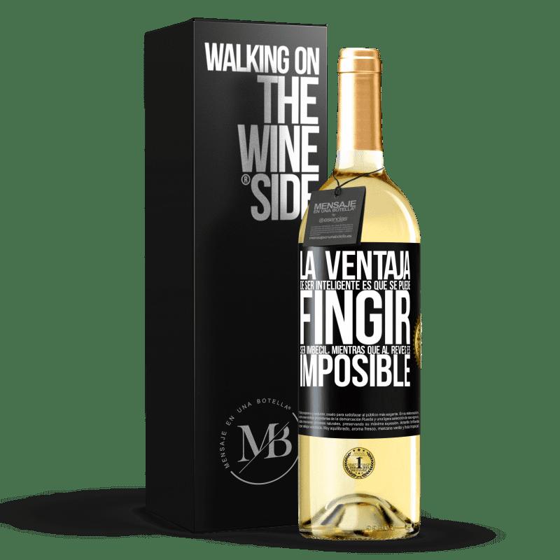 24,95 € Envío gratis | Vino Blanco Edición WHITE La ventaja de ser inteligente es que se puede fingir ser imbécil, mientras que al revés es imposible Etiqueta Negra. Etiqueta personalizable Vino joven Cosecha 2020 Verdejo